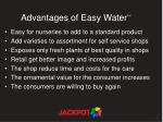 advantages of easy water