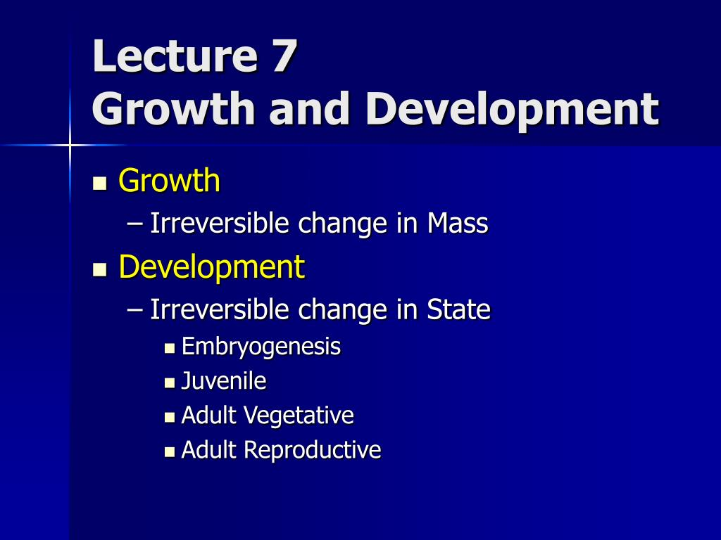 lecture 7 growth and development l.