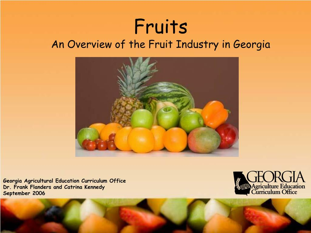 fruits an overview of the fruit industry in georgia l.