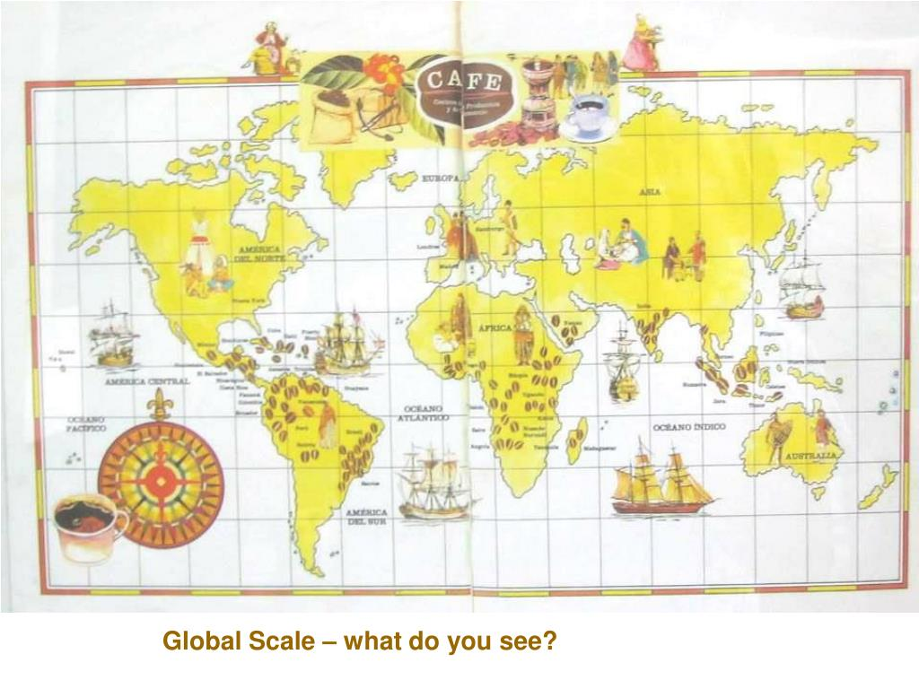 Global Scale – what do you see?
