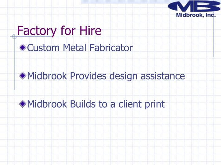 Factory for Hire