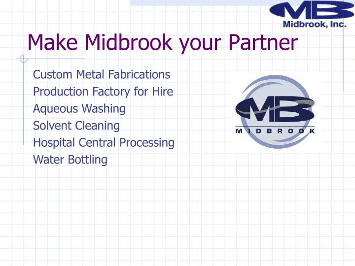 Make Midbrook your Partner