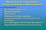 many factors contribute to sleep problems in nh residents