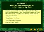 main idea 1 aztec society was divided by social roles and by class