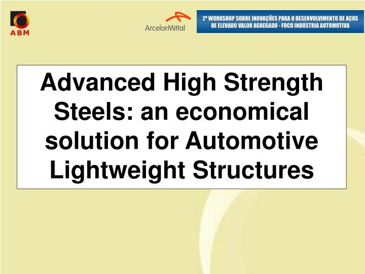advanced high strength steels an economical solution for automotive lightweight structures n.