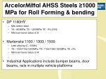 arcelormittal ahss steels 1000 mpa for roll forming bending