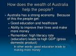 how does the wealth of australia help the people