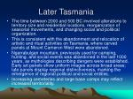 later tasmania