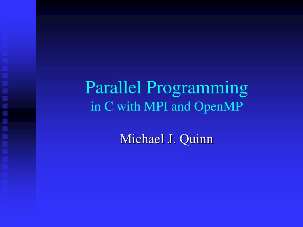 parallel programming in c with mpi and openmp l.