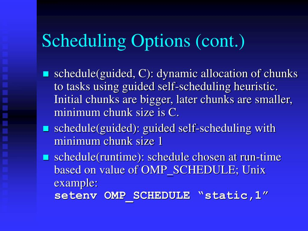 Scheduling Options (cont.)
