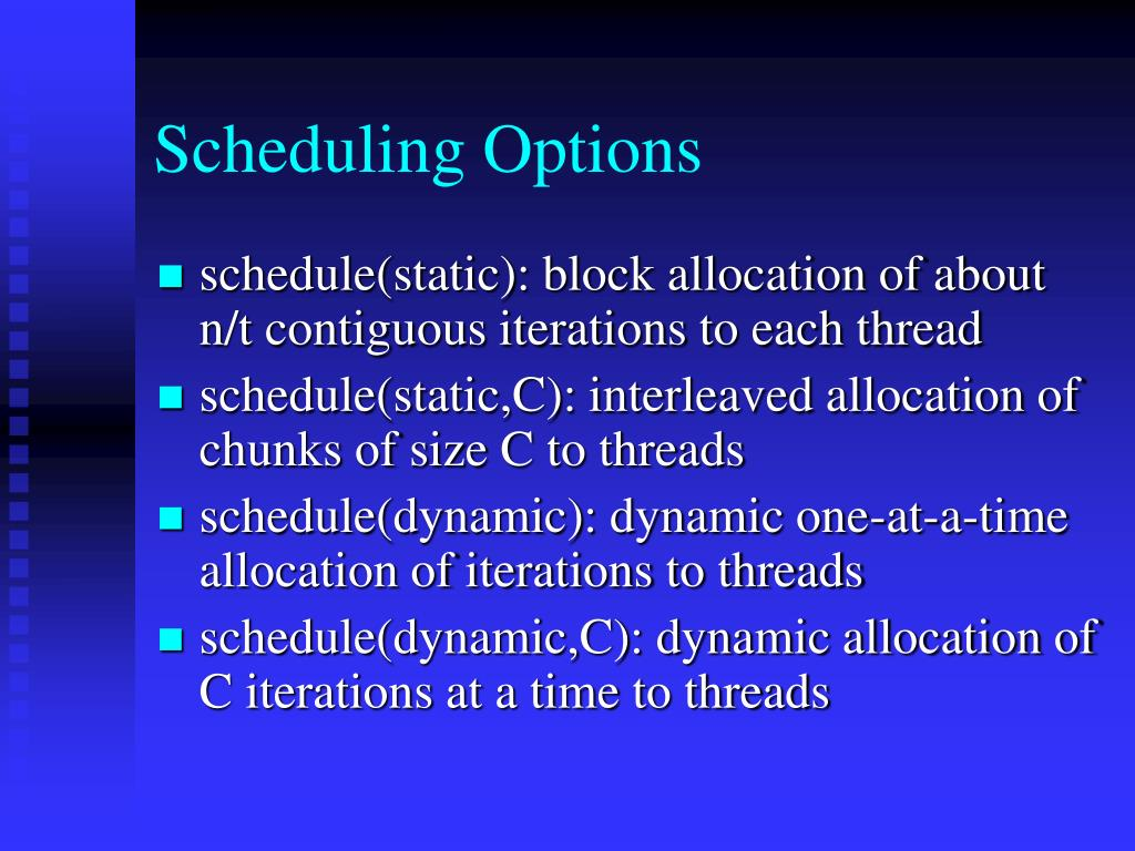 Scheduling Options