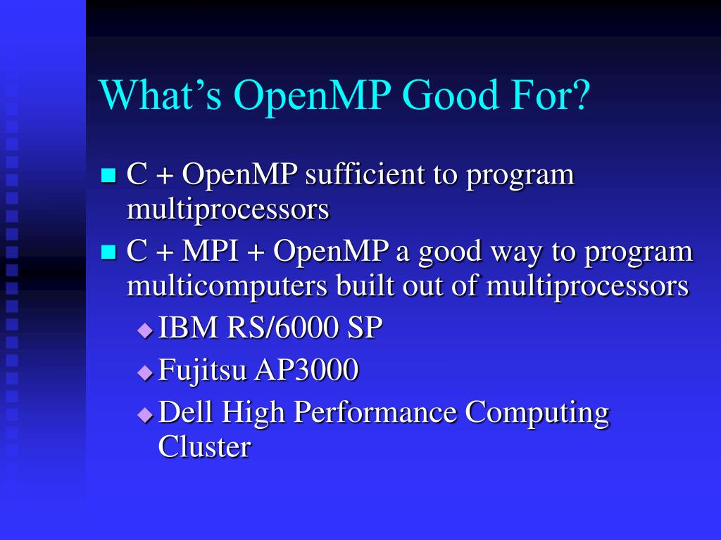 What's OpenMP Good For?