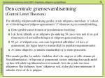 den centrale gr nsev rdis tning central limit theorem