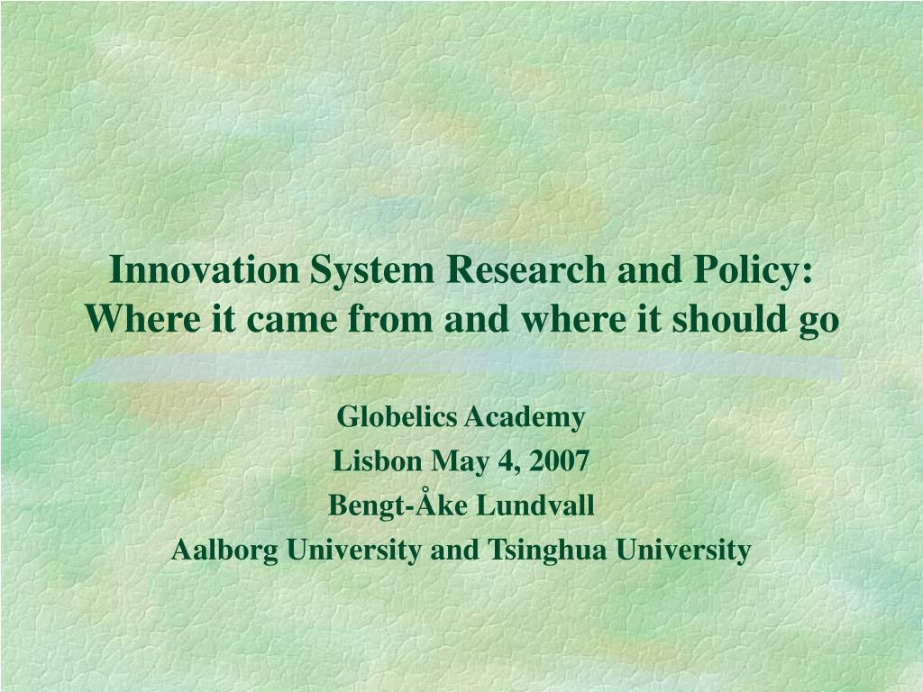 innovation system research and policy where it came from and where it should go l.