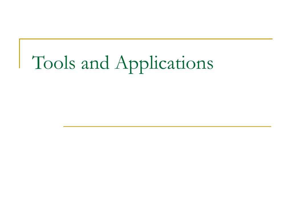 Tools and Applications