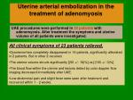 uterine arterial embolization in the treatment of adenomyosis