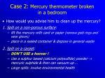 case 2 mercury thermometer broken in a bedroom