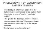 problems with 2 nd generation battery testers