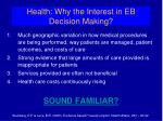 health why the interest in eb decision making