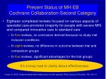 present status of mh eb cochrane collaboration second category