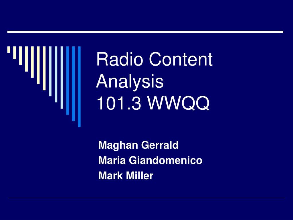 radio content analysis 101 3 wwqq l.