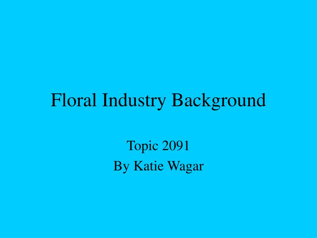 floral industry background l.