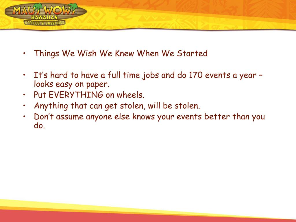 Things We Wish We Knew When We Started