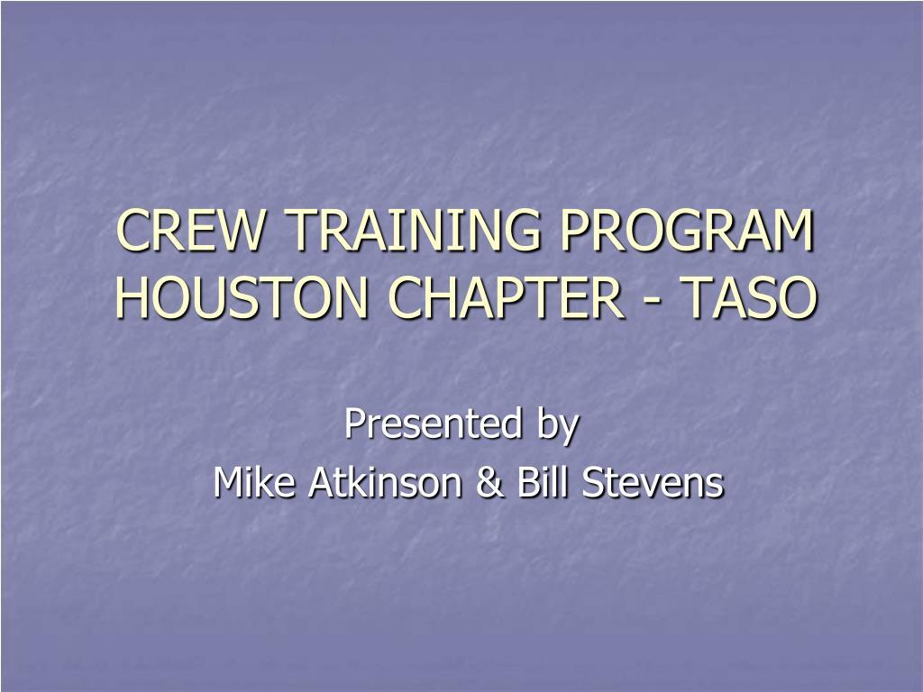 crew training program houston chapter taso l.