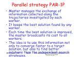 parallel strategy par 1p