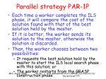 parallel strategy par 1p47