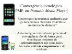 converg ncia tecnol gica pmp ou portable media player