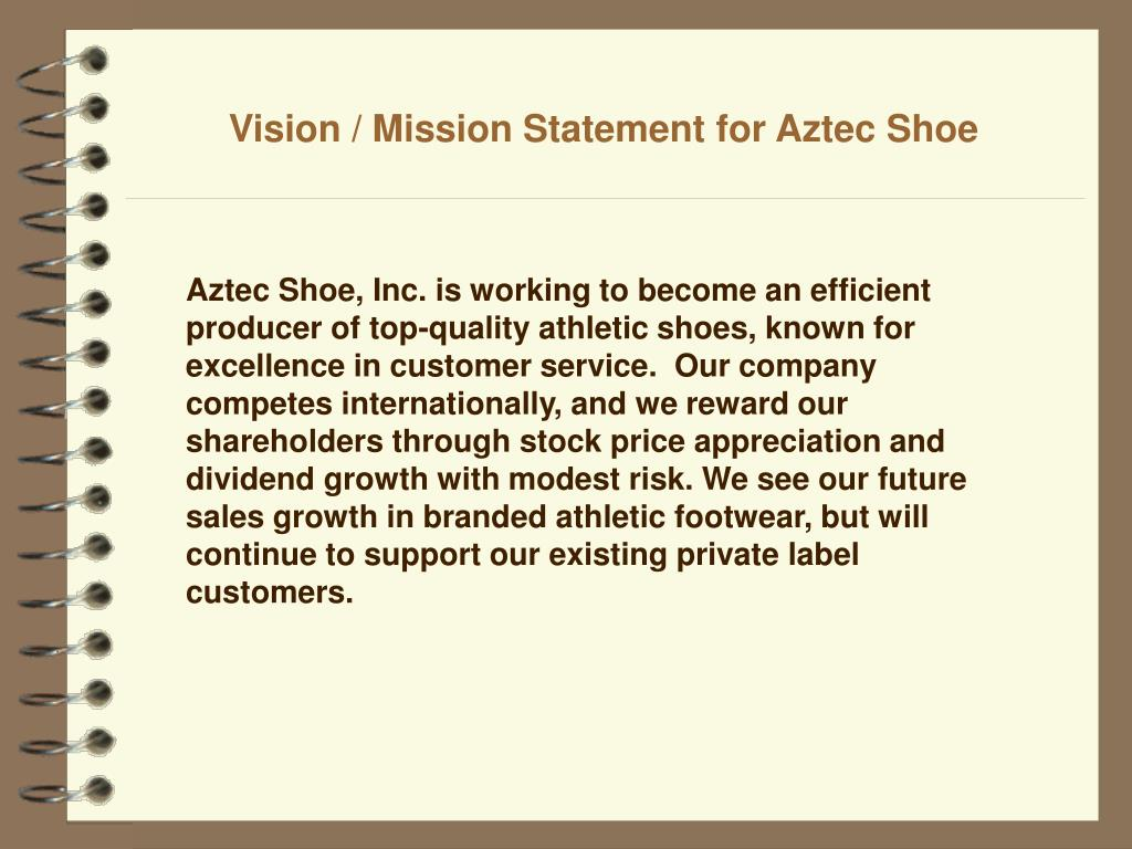 nike shoe vision and mission statement Our mission we will provide products and services of superior quality which improves and protects the health of the feet of our customers we.