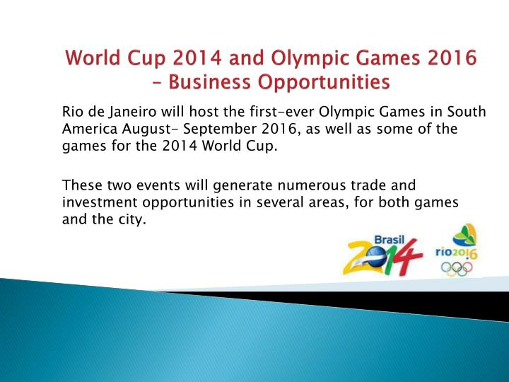 World cup 2014 and olympic games 2016 business opportunities