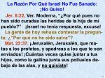 la raz n por qu israel no fue sanado no quiso