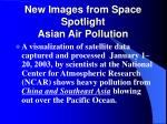 new images from space spotlight asian air pollution
