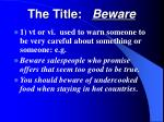 the title beware