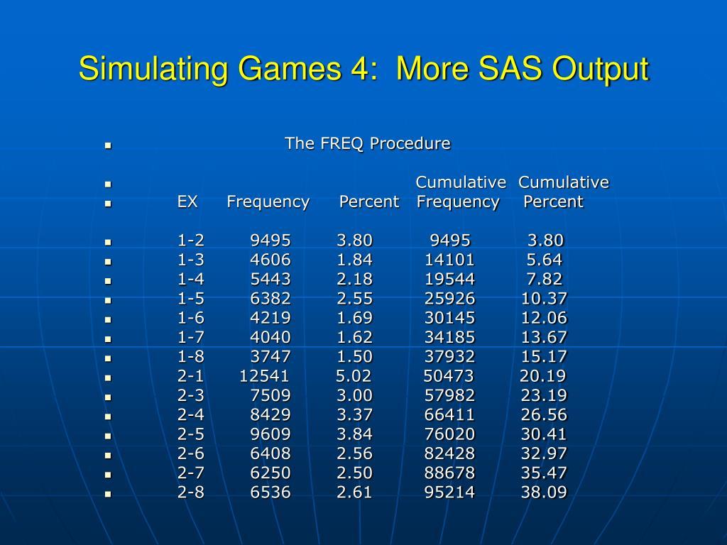 Simulating Games 4:  More SAS Output
