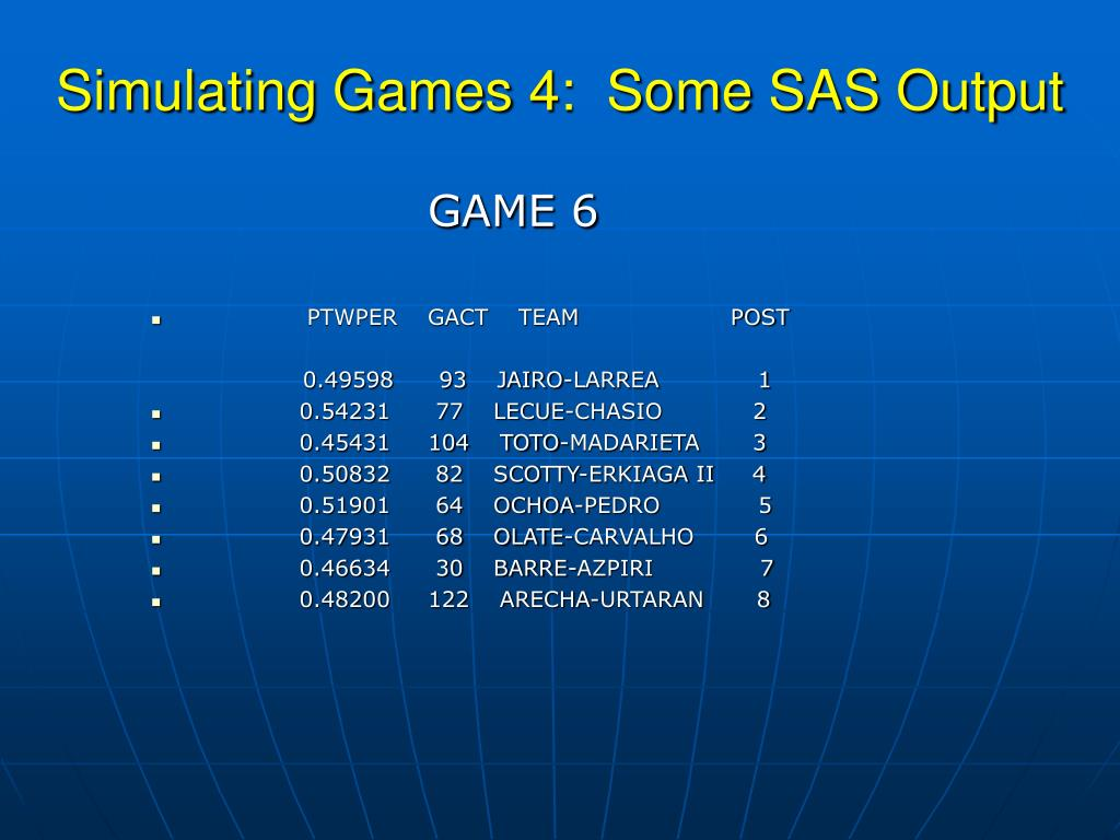 Simulating Games 4:  Some SAS Output