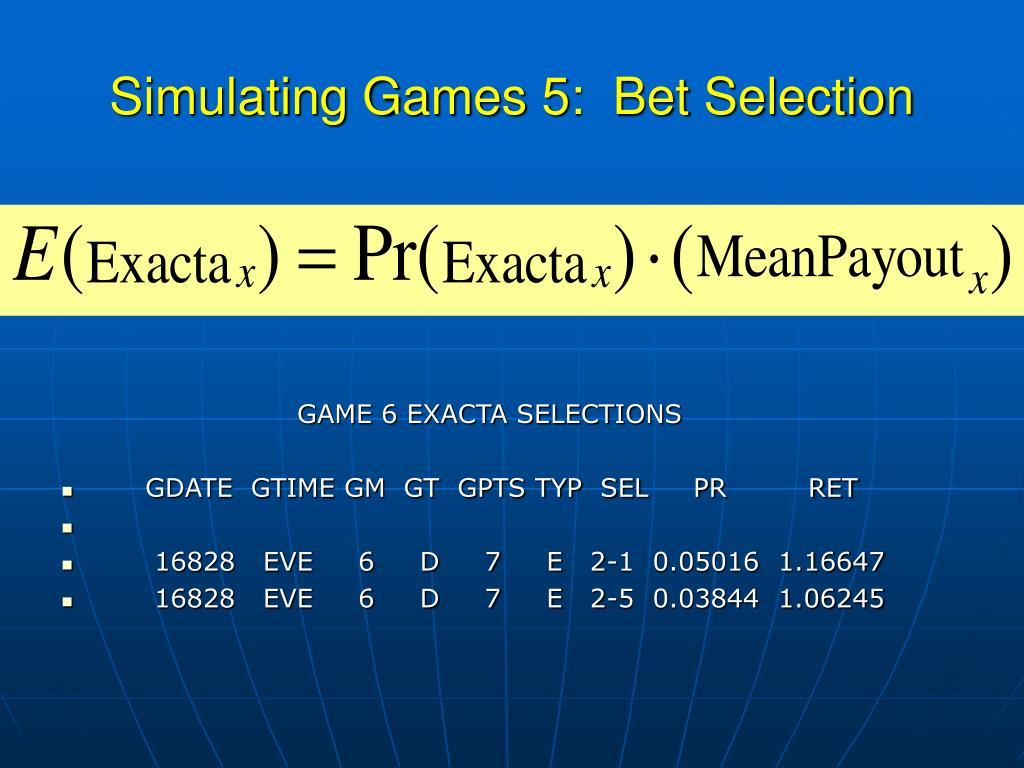 Simulating Games 5:  Bet Selection