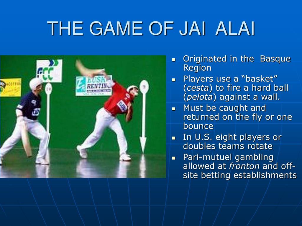 THE GAME OF JAI  ALAI