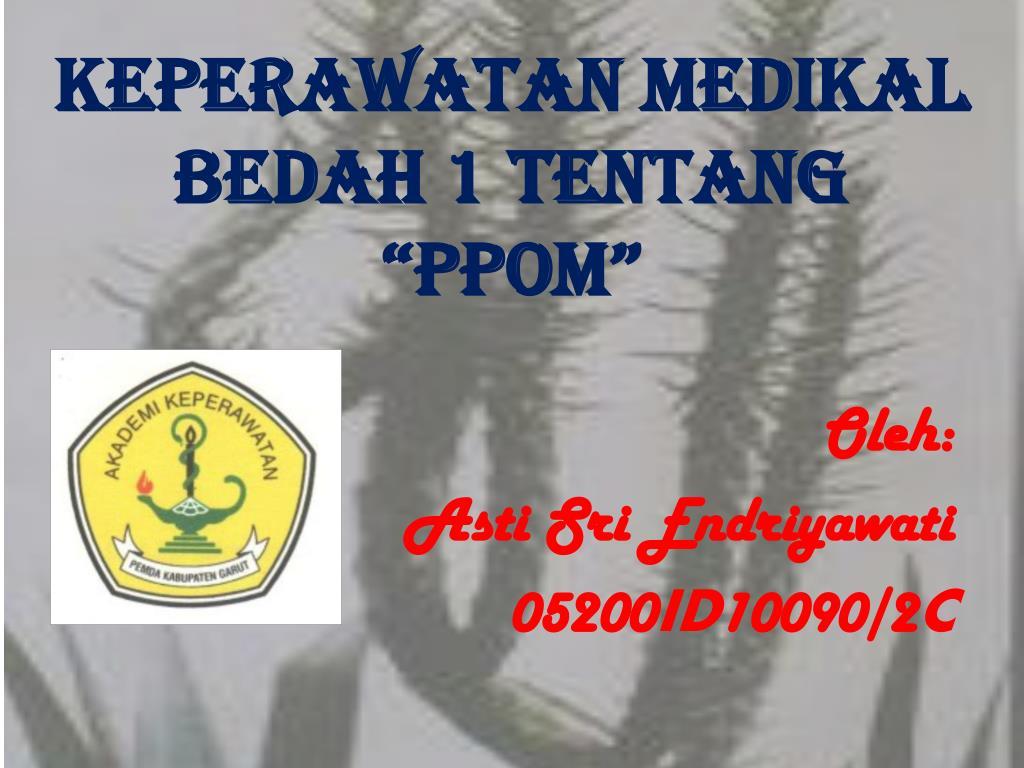 keperawatan medikal bedah 1 tentang ppom l.