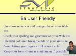 be user friendly