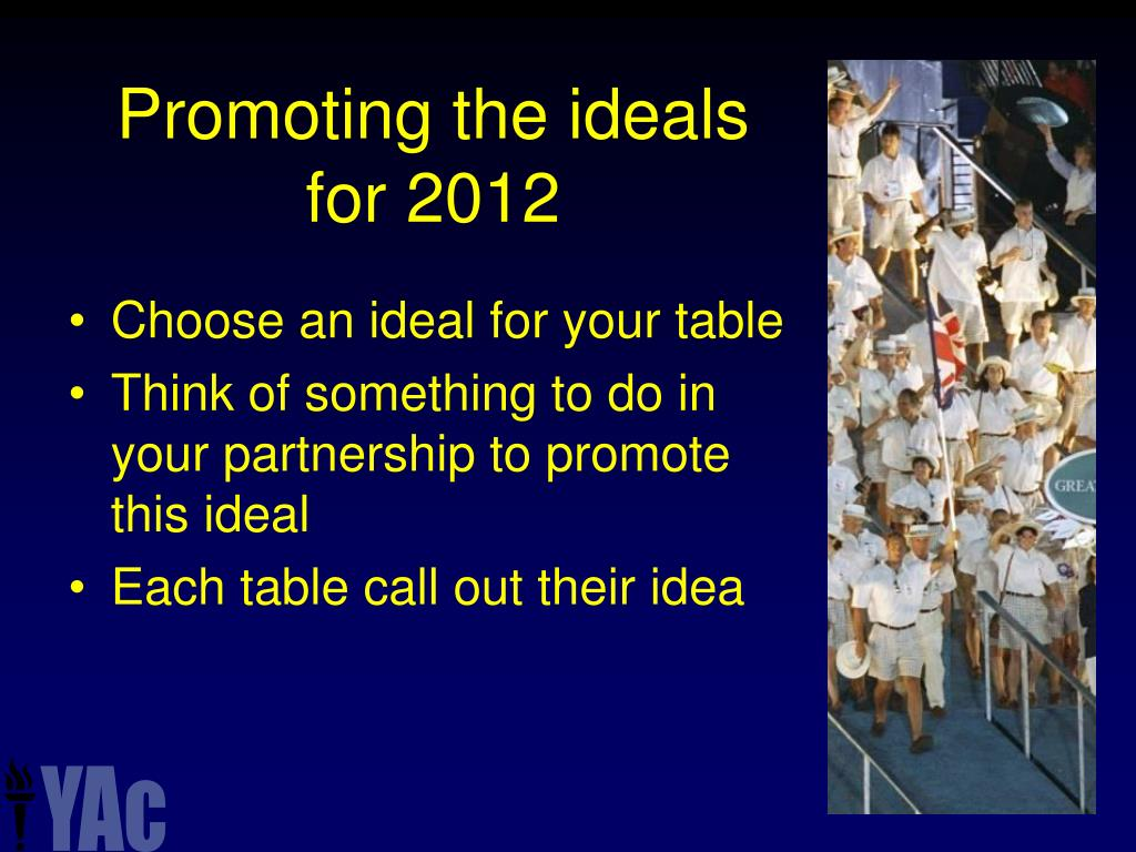 Promoting the ideals for 2012