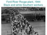 ford river rouge plant 1944 black and white southern workers