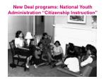 new deal programs national youth administration citizenship instruction