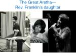 the great aretha rev franklin s daughter