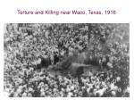 torture and killing near waco texas 1916