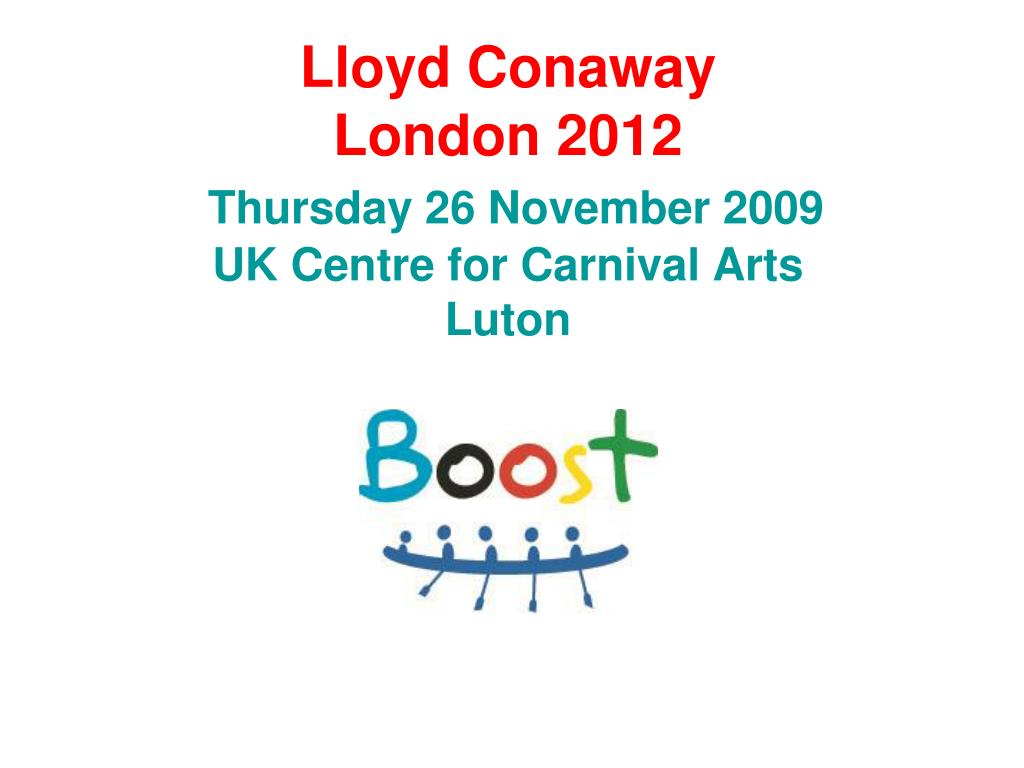 lloyd conaway london 2012 thursday 26 november 2009 uk centre for carnival arts luton l.