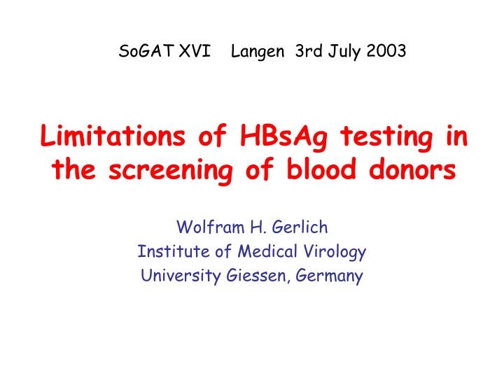 limitations of hbsag testing in the screening of blood donors n.
