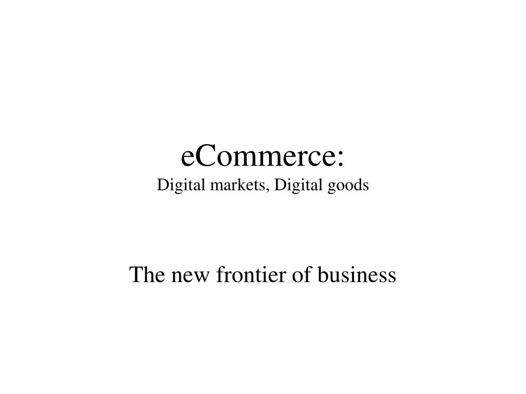 ecommerce digital markets digital goods l.
